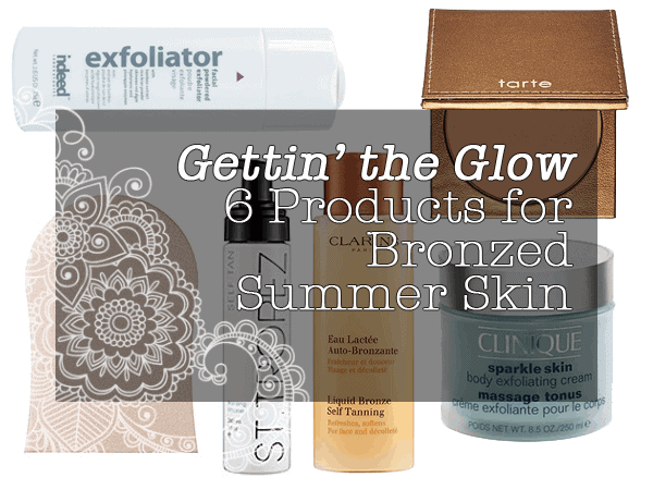 BRONZED   My Go To Products for a Summer Glow
