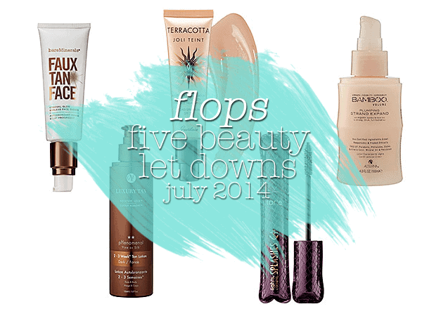 FLOPS | Beauty Letdowns for July 2014