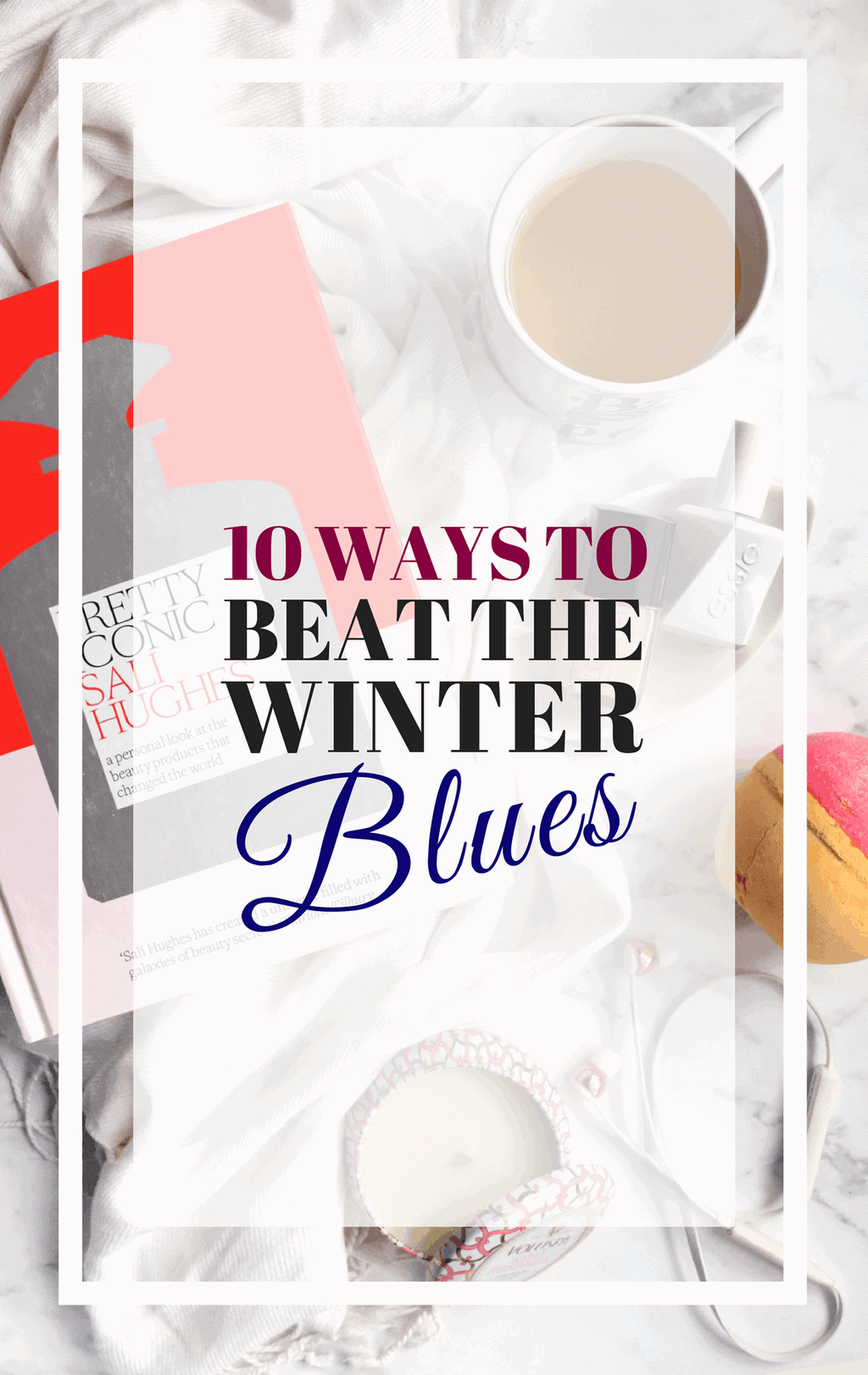 10 Ways to beat the winter blues