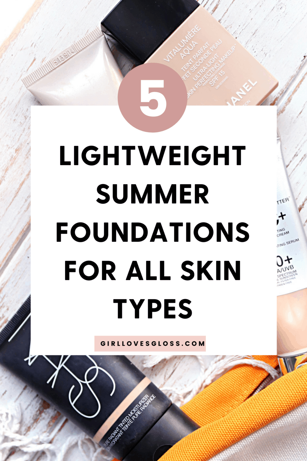 5 Lightweight Summer Foundations for any skin type