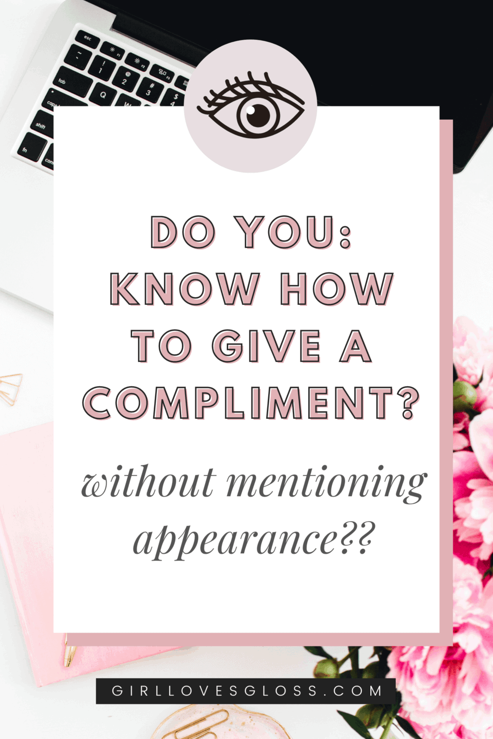 How to give a compliment without mentioning appearance