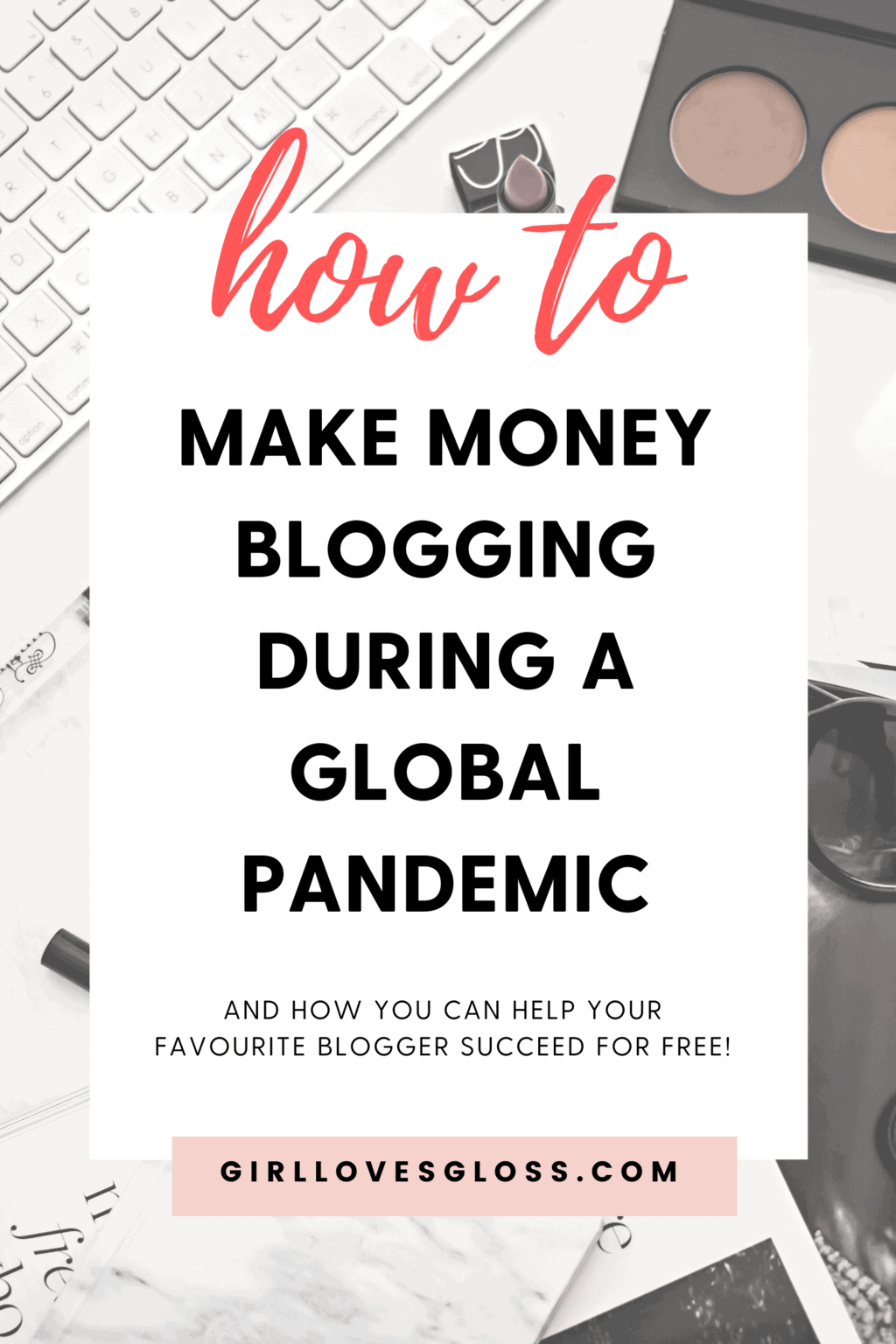 How to make money blogging during the covid 19 pandemic