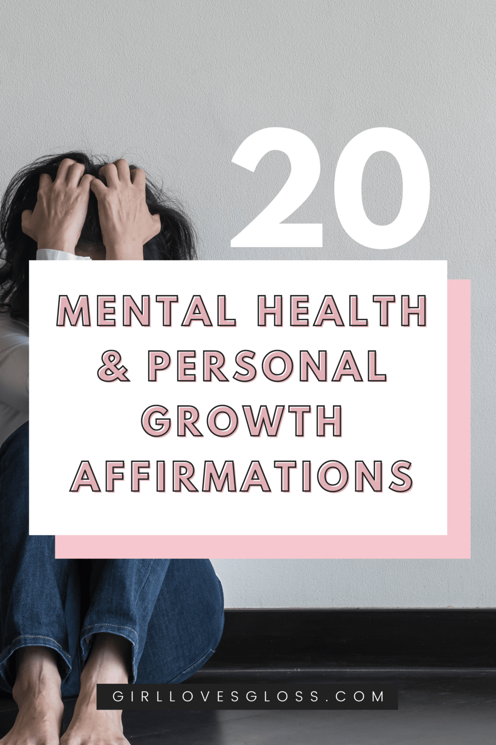 20 Personal Growth & Mental Health Self-Care Affirmations for 2021